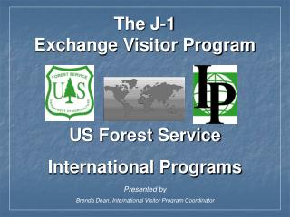 The J-1  Exchange Visitor Program
