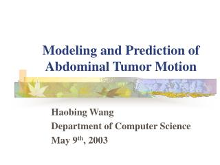 Modeling and Prediction of Abdominal Tumor Motion