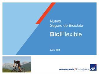 Nuevo Seguro de Bicicleta Bici Flexible Junio 2013