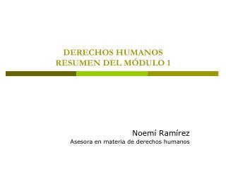 DERECHOS HUMANOS RESUMEN DEL M�DULO 1