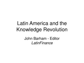 Latin America and the Knowledge Revolution