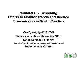 Perinatal HIV Screening:  Efforts to Monitor Trends and Reduce Transmission in South Carolina