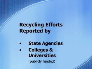 Recycling Efforts  Reported by