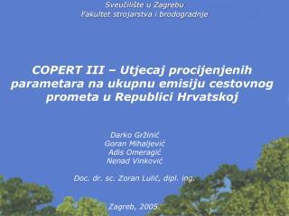 Darko Gržinić Goran Mihaljević Adis Omeragić Nenad Vinković Doc. dr. sc. Zoran Lulić, dipl. ing.