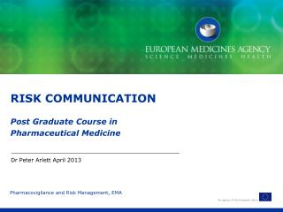 RISK COMMUNICATION Post Graduate Course in Pharmaceutical Medicine