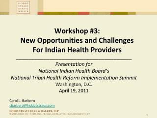 Workshop #3: New Opportunities and Challenges For Indian Health Providers