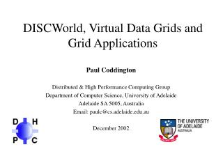 DISCWorld, Virtual Data Grids and Grid Applications