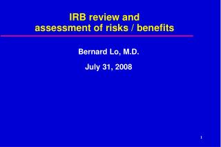 IRB review and assessment of risks / benefits