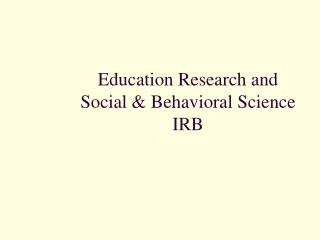 Education Research and Social & Behavioral Science IRB