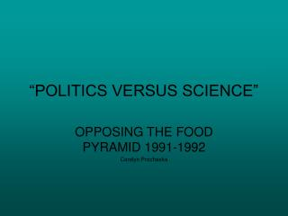 """POLITICS VERSUS SCIENCE"""