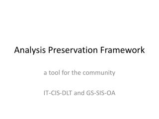 Analysis Preservation Framework
