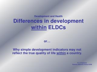 Development and Health Differences in development  within  ELDCs