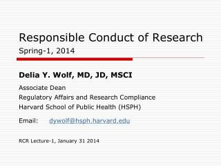 Responsible Conduct of Research Spring-1, 2014