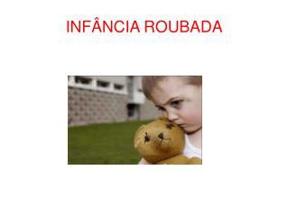 INFÂNCIA ROUBADA