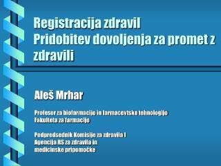 Registracija zdravil Pridobitev dovoljenja za promet z zdravili