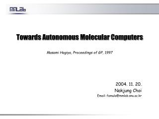 Towards Autonomous Molecular Computers Masami Hagiya, Proceedings of GP, 1997