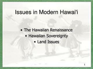 Issues in Modern Hawai'i