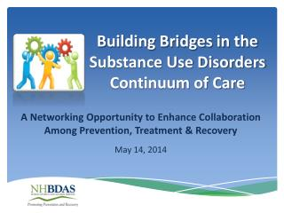Building Bridges in the Substance Use Disorders Continuum of Care