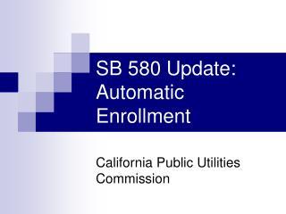 SB 580 Update: Automatic Enrollment
