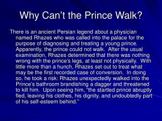 Why Can't the Prince Walk?