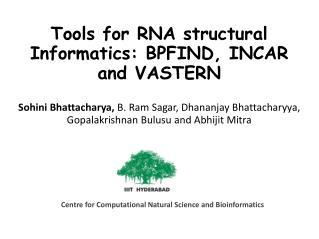 Tools for RNA structural Informatics: BPFIND, INCAR and VASTERN