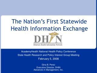 The Nation�s First Statewide Health Information Exchange