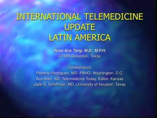 INTERNATIONAL TELEMEDICINE UPDATE