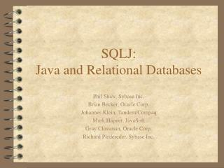 SQLJ: Java and Relational Databases