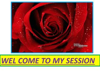 WEL COME TO MY SESSION