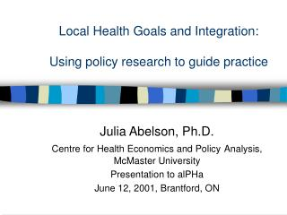 Local Health Goals and Integration:  Using policy research to guide practice