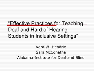 """Effective Practices for Teaching Deaf and Hard of Hearing Students in Inclusive Settings"""