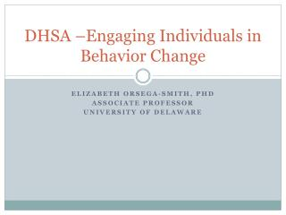 DHSA –Engaging Individuals in Behavior Change