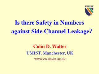 Is there Safety in Numbers     against Side Channel Leakage?