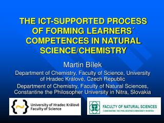 THE ICT-SUPPORTED PROCESS OF FORMING LEARNERS´ COMPETENCES IN NATURAL SCIENCE/CHEMISTRY