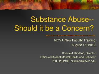 Substance Abuse--  Should it be a Concern?