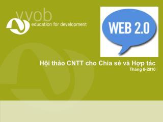 Hội thảo CNTT cho Chia sẻ và Hợp tác Tháng 6-2010