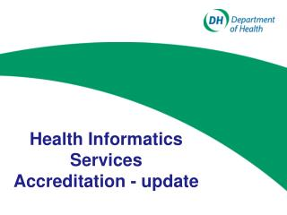 Health Informatics Services  Accreditation - update