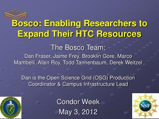 Bosco : Enabling Researchers to Expand Their HTC Resources