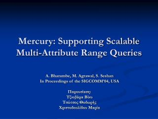 Mercury: Supporting Scalable Multi-Attribute Range Queries