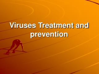 Viruses Treatment and prevention