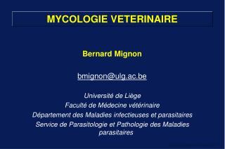 B ernard  Mignon bmignon@ulg.ac.be Université de  Liège Faculté de Médecine vétérinaire