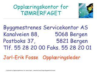 Oppl ringskontor for T MRERFAGET