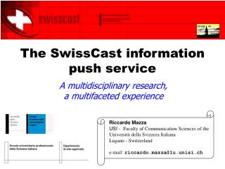 The SwissCast information push service