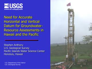 Stephen Anthony U.S. Geological Survey Pacific Islands Water Science Center Honolulu, Hawaii