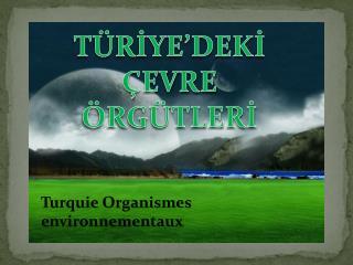 Turquie Organismes environnementaux