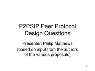 P2PSIP Peer Protocol Design Questions