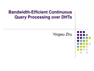 Bandwidth-Efficient Continuous Query Processing over DHTs
