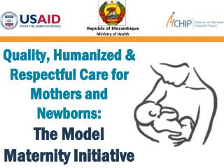 Quality, Humanized & Respectful Care for Mothers and Newborns: The Model Maternity Initiative