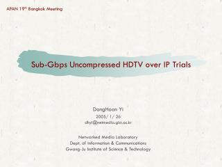 Sub-Gbps Uncompressed HDTV over IP Trials