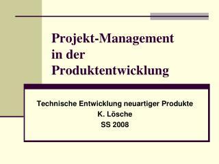 Projekt-Management in der Produktentwicklung